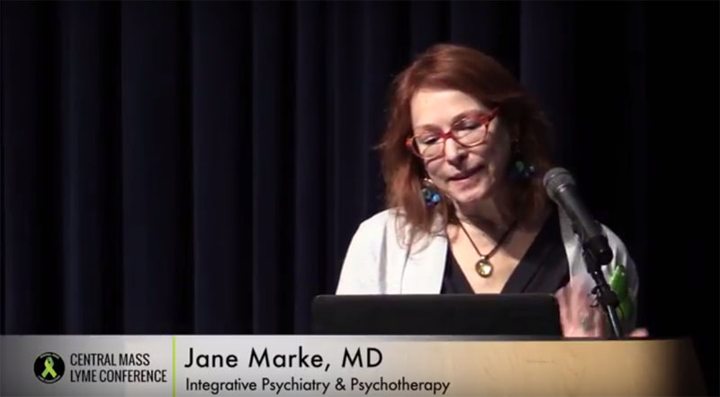 Lyme and Psychiatric Illness: Jane Marke, MD at Central Mass Lyme Foundation Conference